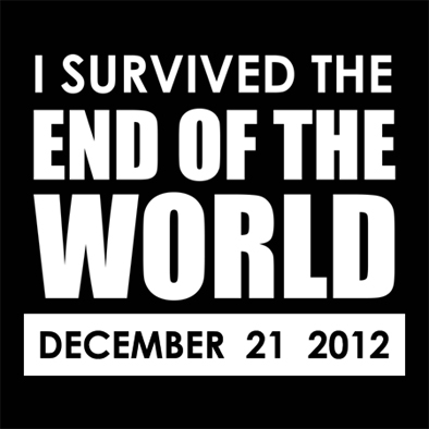 I Survived the End of the World, Doomsday - December 21 2012 T-shirt