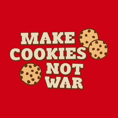 Cute Funny Make Cookies Not War - Anti-War t-shirts and apparel